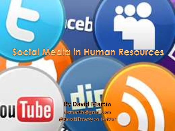 Social Media in Human Resources<br />By David Martin<br />dwmartin@gmail.com<br />@davebillmarty on Twitter<br />