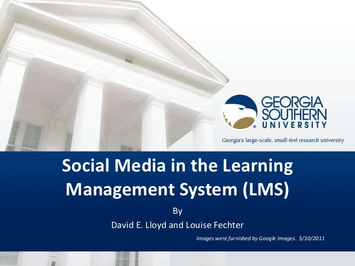 Social Media in the Learning Management System (LMS)<br />By<br />David E. Lloyd and Louise Fechter<br />Images were furni...