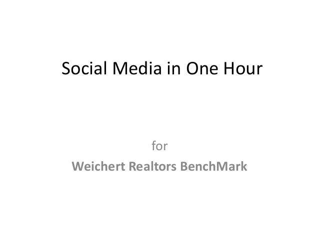 Social Media in One Hour for Weichert Realtors BenchMark