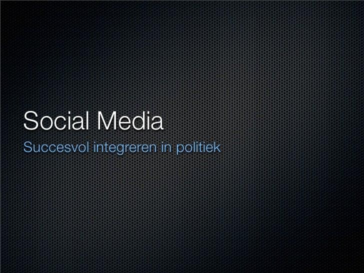 Social MediaSuccesvol integreren in politiek