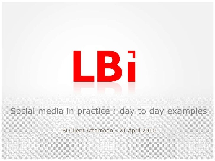 Social Media in practice<br />Day to day examples<br />