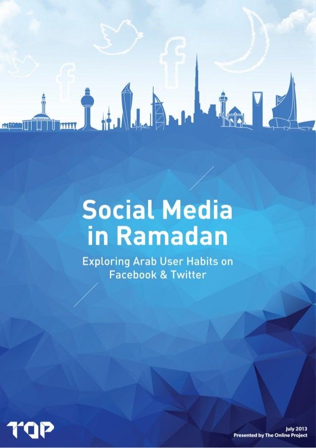 Social Media in Ramadan; Exploring Arab User Habits on Facebook and Twitter