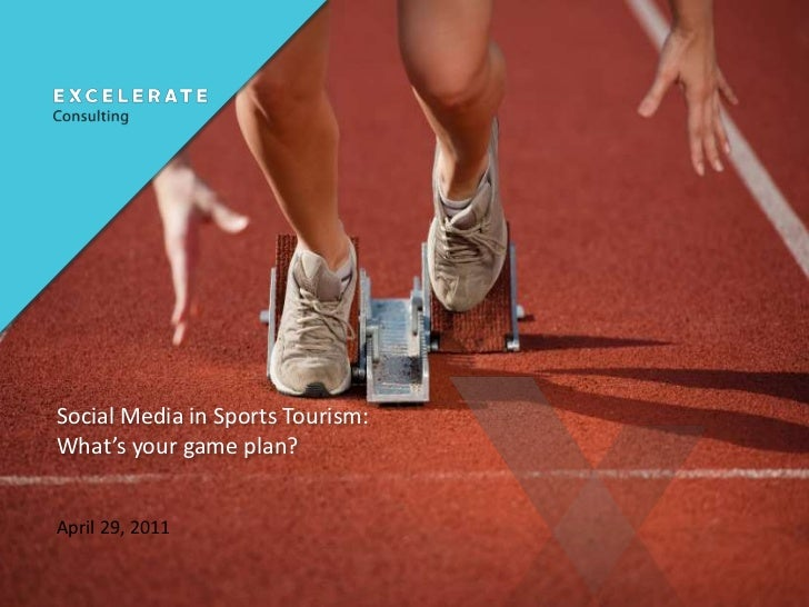 Social Media in Sports Tourism:  What's your game plan?<br />April 29, 2011<br />