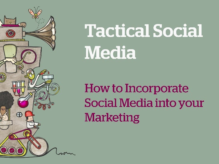 Tactical Social Media: How to Incorporate Social Media into your Marketing