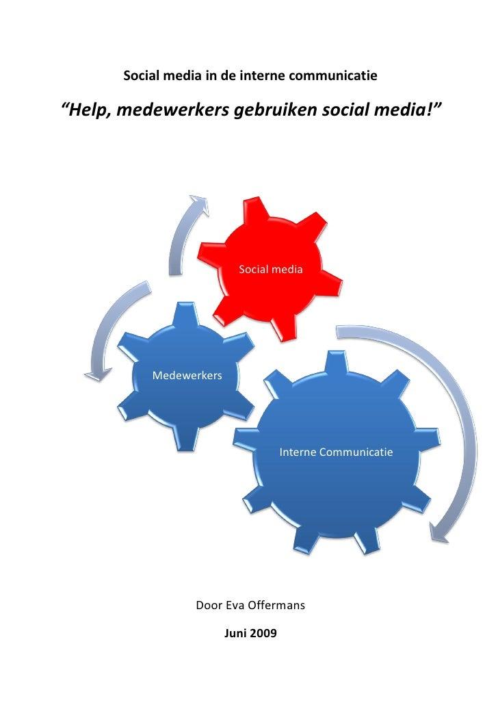 "Social media in de interne communicatie""Help, medewerkers gebruiken social media!""                           Social media ..."