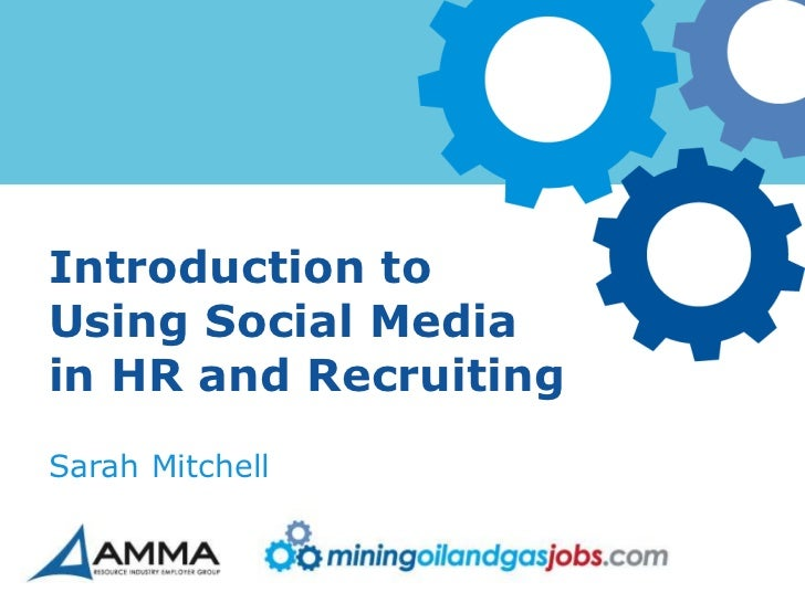 Introduction toUsing Social Mediain HR and RecruitingSarah Mitchell