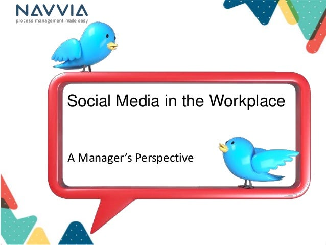 Social Media in the WorkplaceA Manager's Perspective