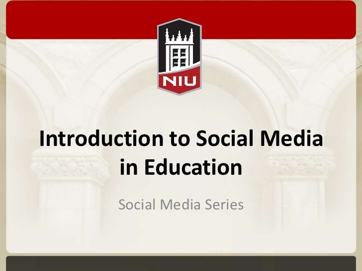 Introduction to Social Media        in Education       Social Media Series
