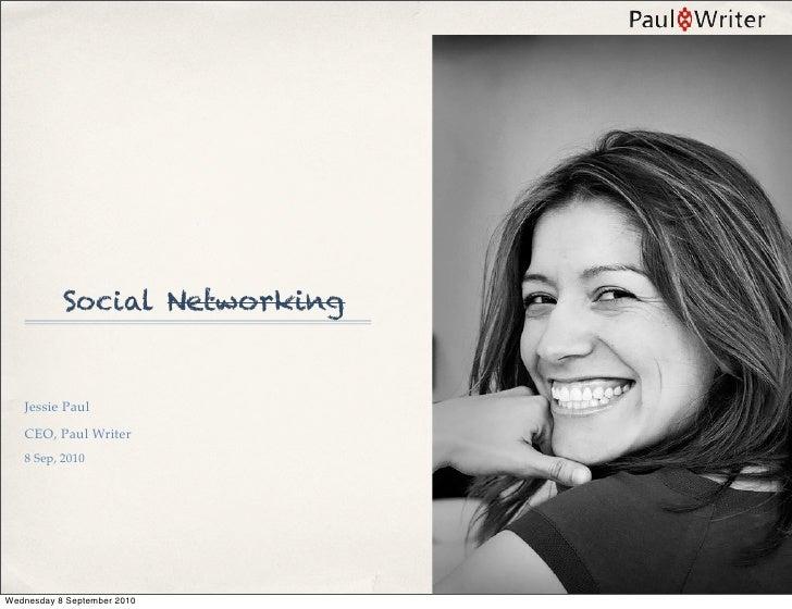 Social Networking      Jessie Paul    CEO, Paul Writer    8 Sep, 2010     Wednesday 8 September 2010