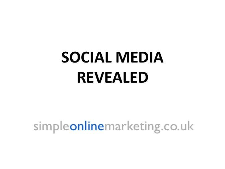 Social Media Revealed