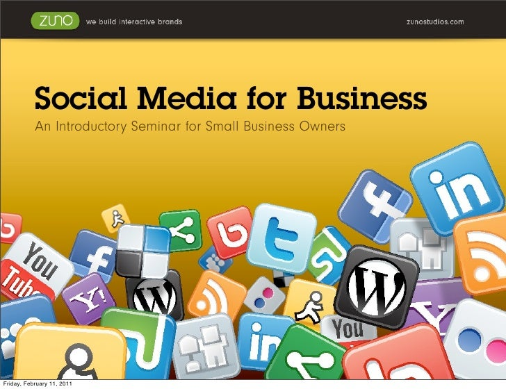 Social Media for Business: An Introductory Seminar February 2011