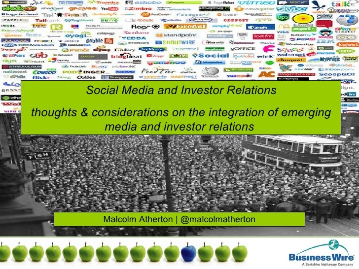 Social Media and Investor Relations thoughts & considerations on the integration of emerging media and investor relations ...