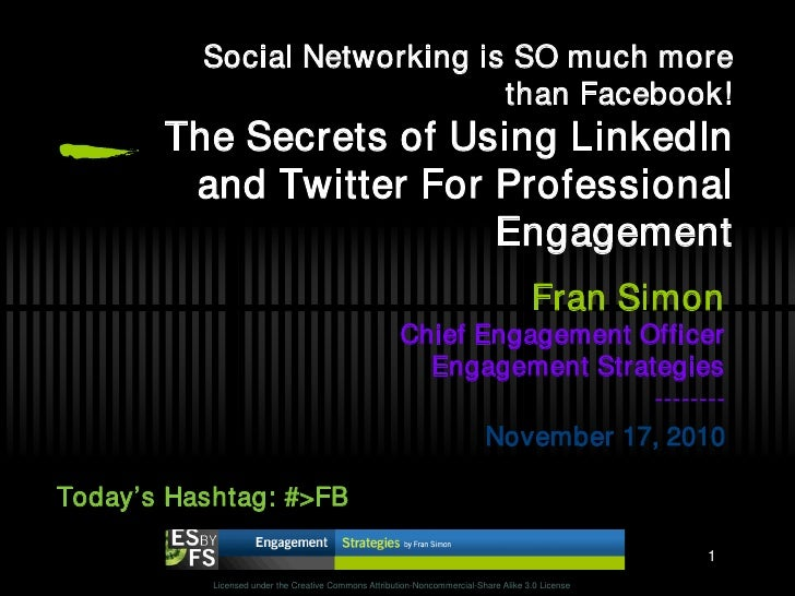 Social Networking is SO much more                               than Facebook!        The Secrets of Using LinkedIn       ...