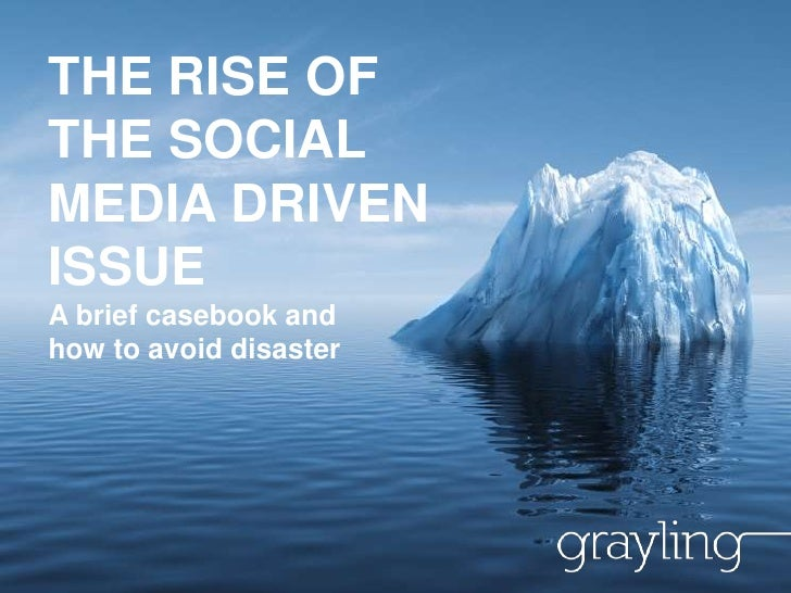 THE RISE OF THE SOCIAL MEDIA DRIVEN ISSUE
