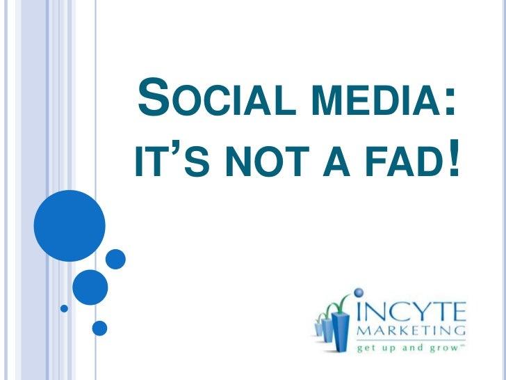 Social media: it's not a fad!<br />