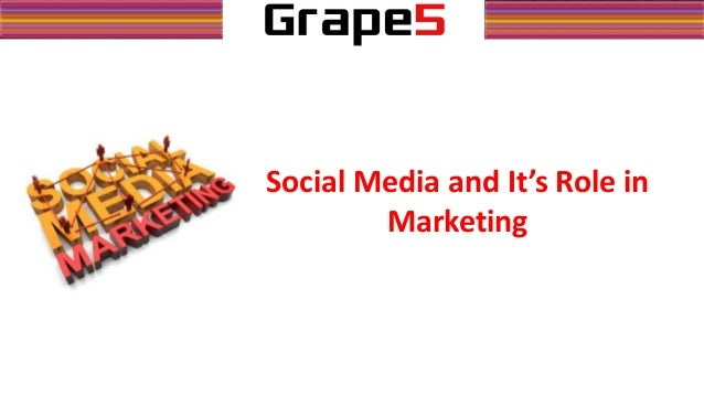 Social media & its role in marketing - Grape5