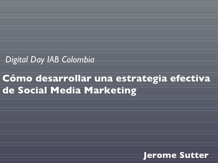 Cómo desarrollar una estrategia efectiva de Social Media Marketing