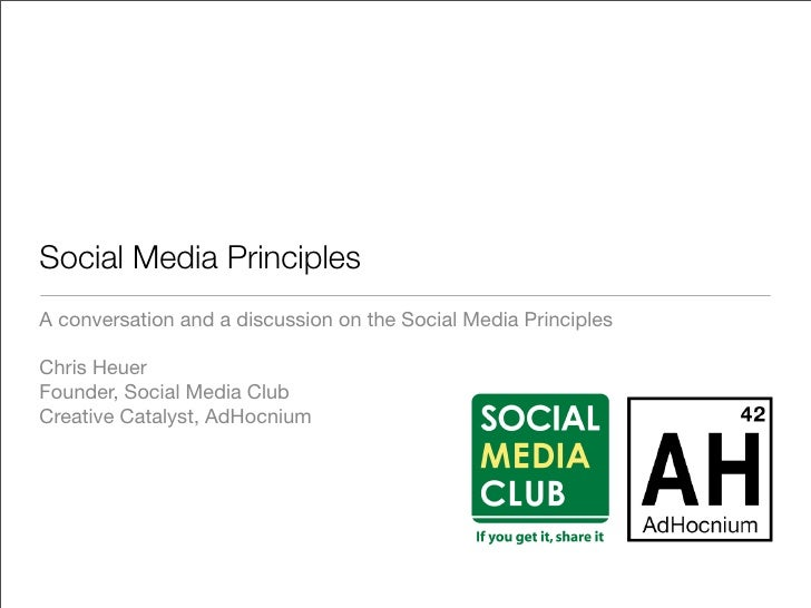 Social Media Principles A conversation and a discussion on the Social Media Principles  Chris Heuer Founder, Social Media ...