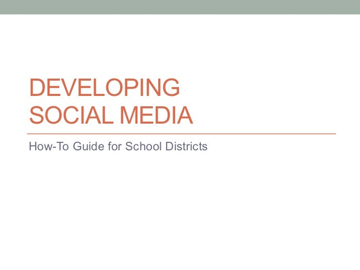 DevelopingSocial Media<br />How-To Guide for School Districts<br />