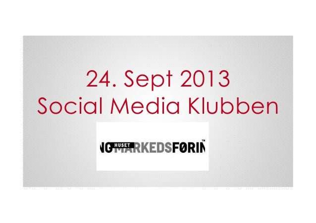 24. Sept 2013 Social Media Klubben!