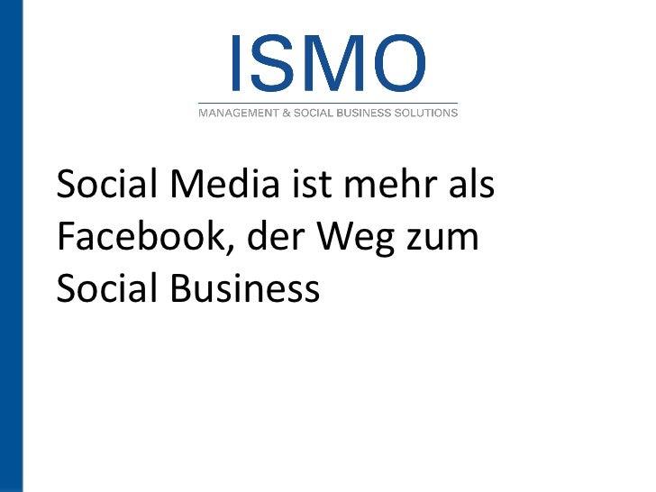 Social Media ist mehr alsFacebook, der Weg zumSocial Business