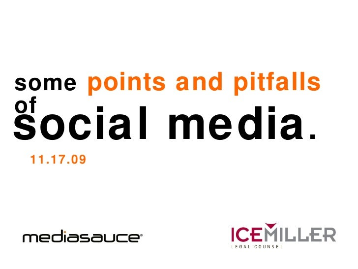 of  social media . 11.17.09 some  points and pitfalls  of