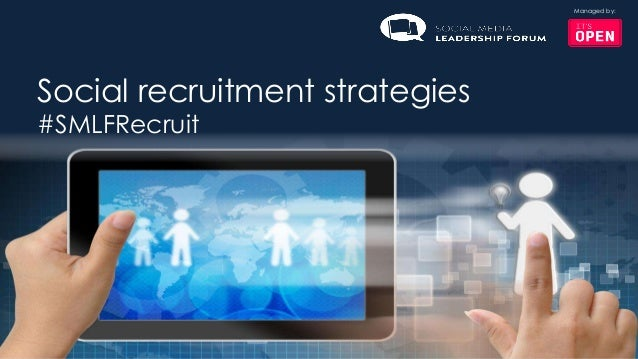 Managed by:Social recruitment strategies#SMLFRecruit