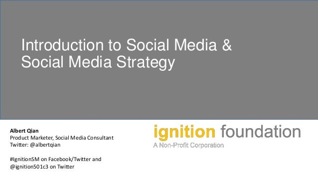 Introduction to Social Media Marketing and Social Media Strategy