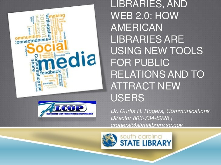 Social media, libraries, and web 2.0