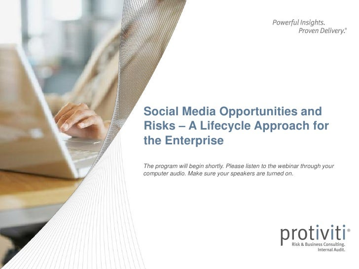 Social Media Opportunities andRisks – A Lifecycle Approach forthe EnterpriseThe program will begin shortly. Please listen ...
