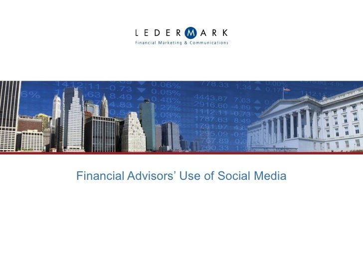 Financial Advisors' Use of Social Media - 2010 Survey
