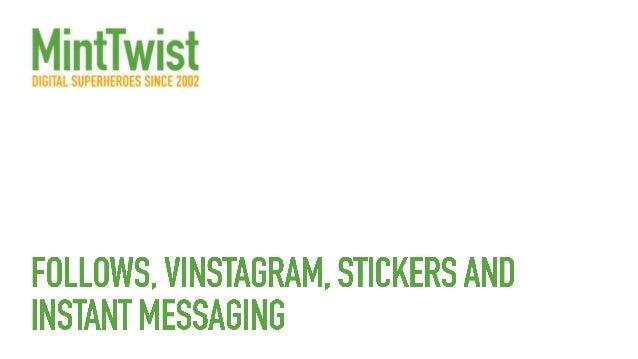 New Google+ buttons Vine vs. Instagram Facebook Stickers Instant messaging Conversation Prism 2013