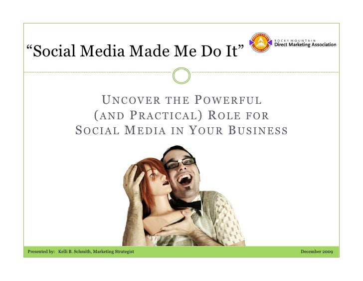 """Social Media Made Me Do It""                            UNCOVER THE POWERFUL                          (AND PRACTICAL) ROLE..."