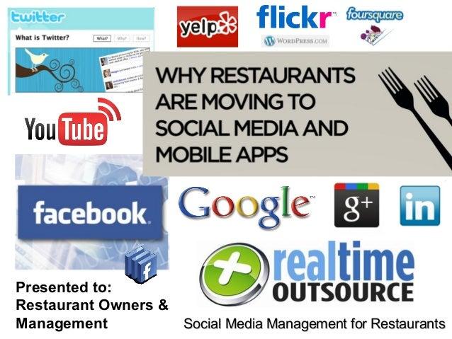 Presented to:Restaurant Owners &Management          Social Media Management for Restaurants