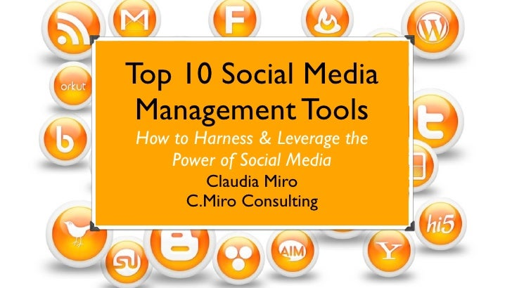Top 10 Social Media Management ToolsHow to Harness & Leverage the    Power of Social Media        Claudia Miro      C.Miro...