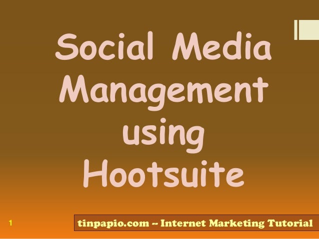 Social media management using hootsuite