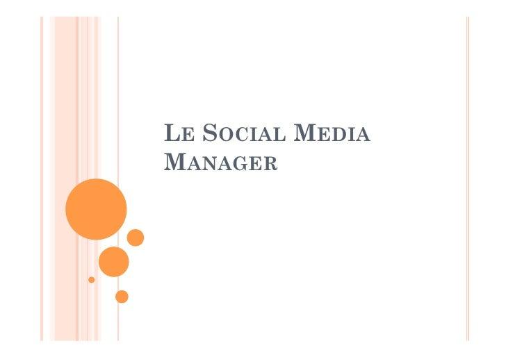 LE SOCIAL MEDIA MANAGER