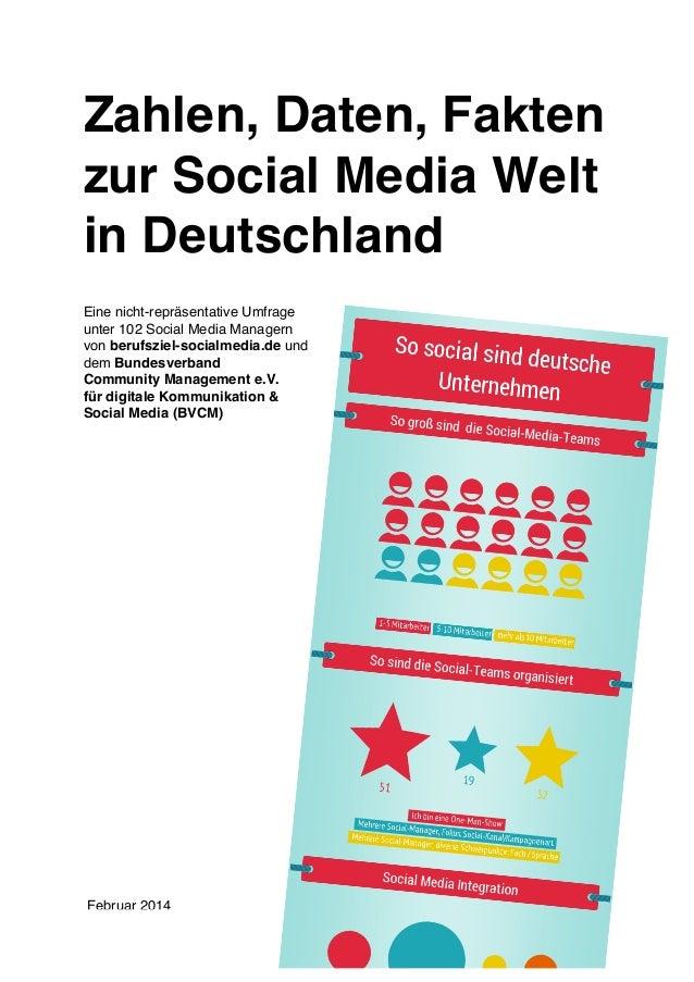 Zahlen, Daten, Fakten zur Social Media Welt in Deutschland Eine nicht-repräsentative Umfrage unter 102 Social Media Manage...