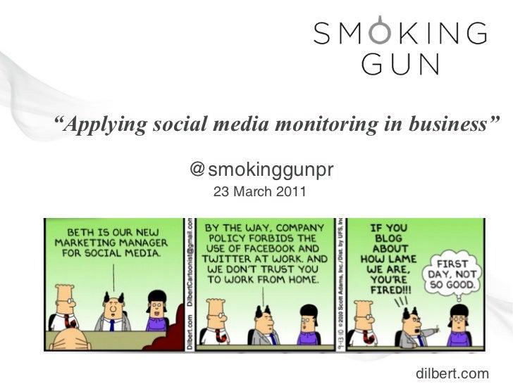 """""""Applying social media monitoring in business""""             @smokinggunpr                23 March 2011                     ..."""