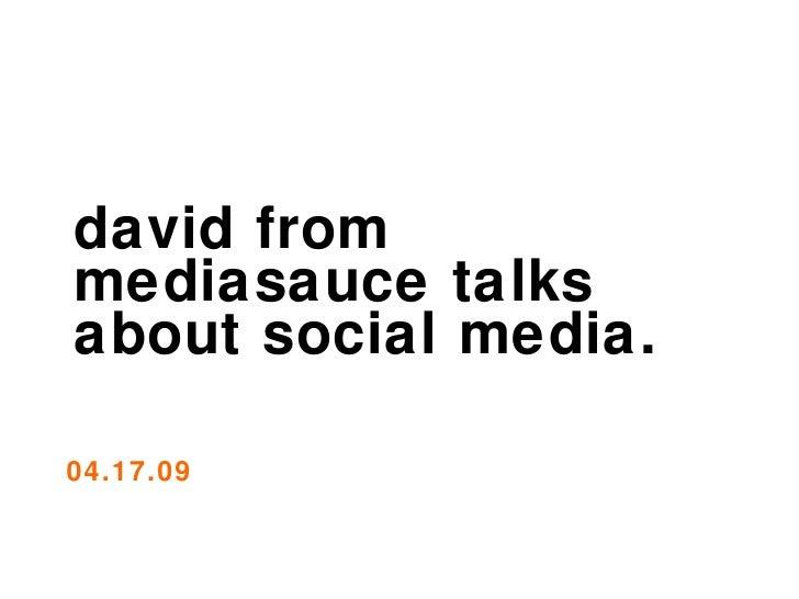 david from mediasauce talks about social media. 04.17.09