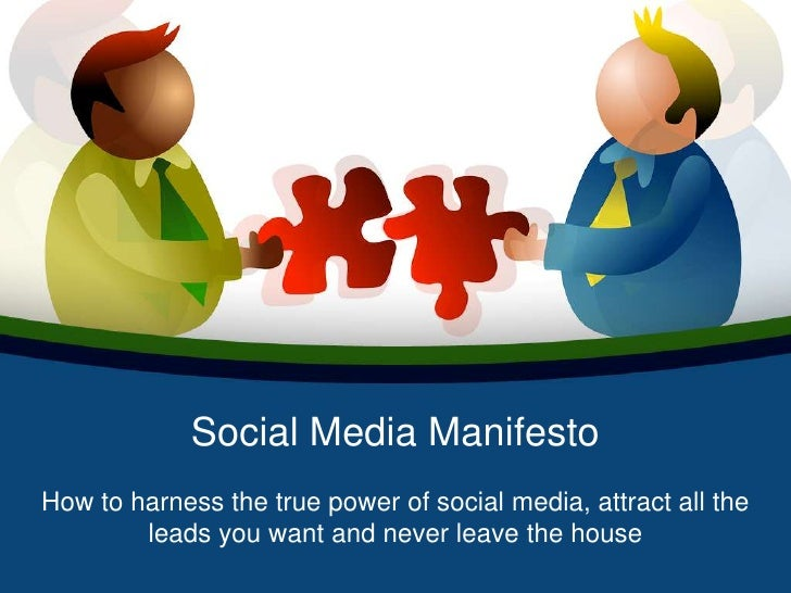 Social Media Manifesto<br />How to harness the true power of social media, attract all the leads you want and never leave ...