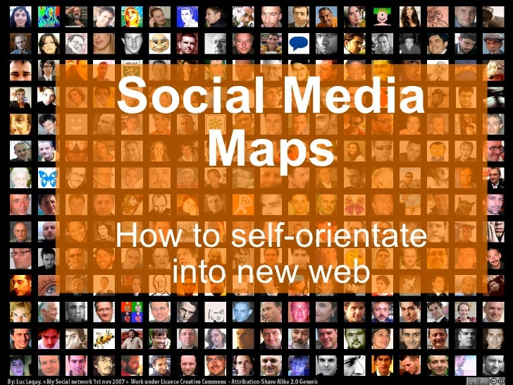 Social Media    Maps How to self-orientate    into new web