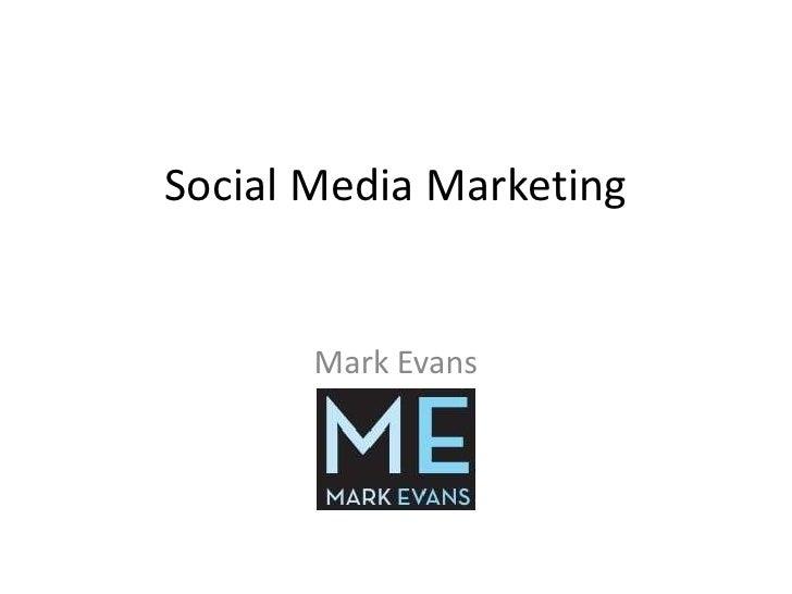 Social Media Marketing          Mark Evans