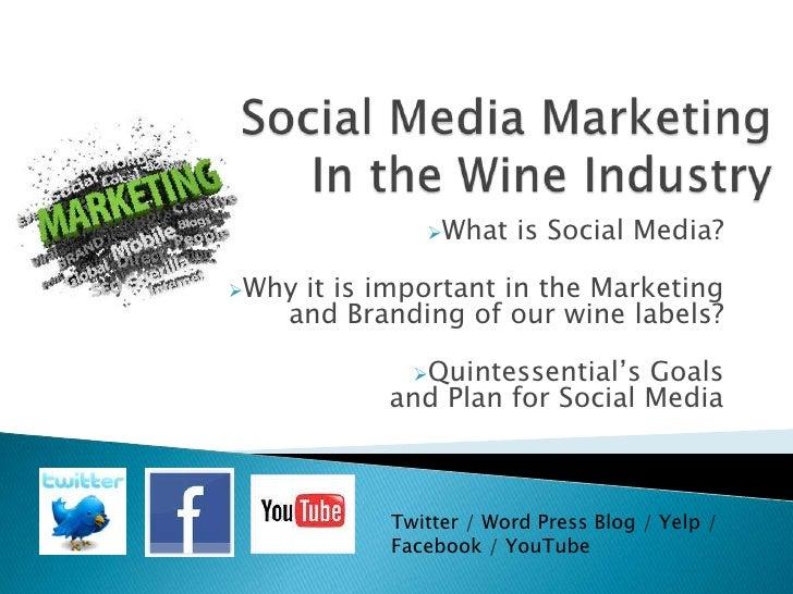 Social Media MarketingIn the Wine Industry<br /><ul><li>What is Social Media?