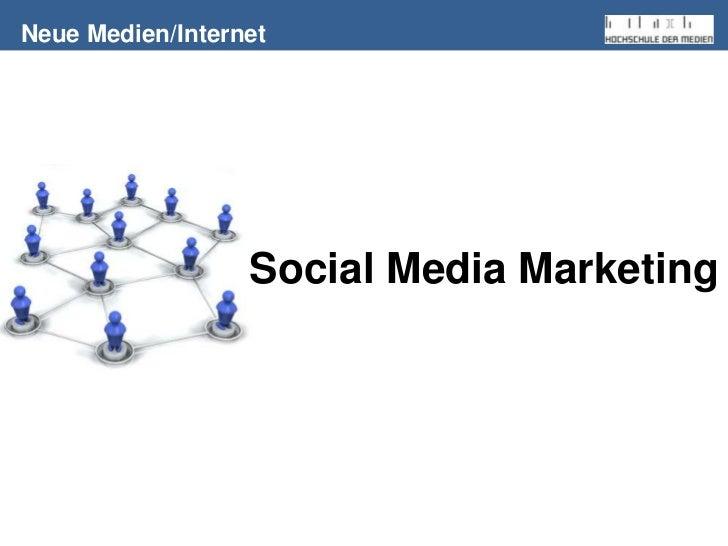 Neue Medien/Internet<br />Social Media Marketing<br />