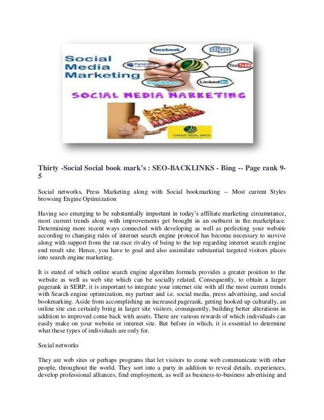 Thirty -Social Social book mark's : SEO-BACKLINKS - Bing -- Page rank 9-5Social networks, Press Marketing along with Socia...