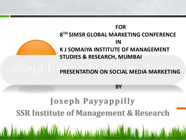 FOR8TH SIMSR GLOBAL MARKETING CONFERENCE                   INK J SOMAIYA INSTITUTE OF MANAGEMENTSTUDIES & RESEARCH, MUMBAI...