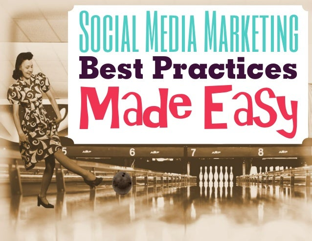 Social Media Marketing Best Practices Made Easy