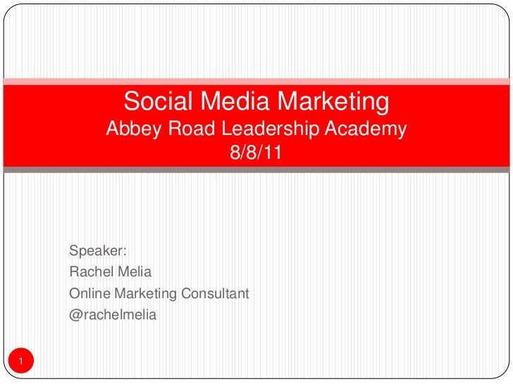 Speaker:<br />Rachel Melia<br />Online Marketing Consultant<br />@rachelmelia<br />1<br />Social Media MarketingAbbey Road...