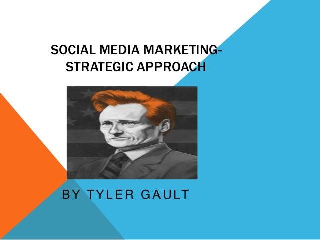 Social media marketing  strategic approach
